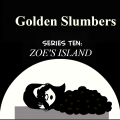 Golden Slumbers 10: Zoe's Island