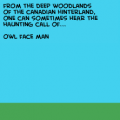 'Owl Face Man'