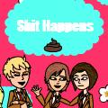 sh#t happens