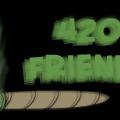 420 Friends!