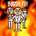 Buddy Fu!