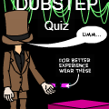 The Dubstep Quiz