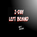 Z-Day - Left Behind: One