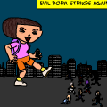 Evil Dora strikes again!