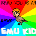 remix you as an emu kid