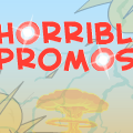 Horrible Promos