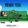 Lazy Remix
