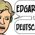 EDGAR! DEUTSCHLAND!