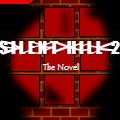 Silent Hill 2: The Novel (REALLY LONG HIATUS)