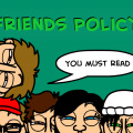 Friends  Policy (Updated sometimes)