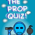 The Prop Quiz!