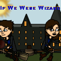 If we Were Wizards