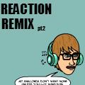 Music Reaction 2 Remix!
