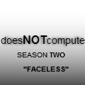 S.2: Eps.4 Part 2 :Faceless: