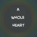A Whole Heart