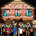 House Of Madness