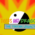 Tigers and Dragons: The YinYan Legacy