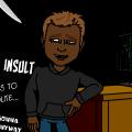 Never Insult ___