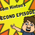 Tom Hinton's Second Episode!