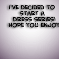 *My Dresses*