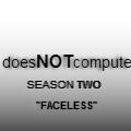 S.2: Eps.4 Part 5 :Faceless: