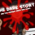 The Dark Story
