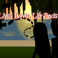 Live, Love, Lily Pads