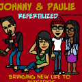 Johnny & Paulie: Refertilized