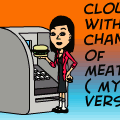 Cloudy With a Chance Of Meatballs (my version) (ON