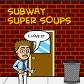 SUBWAY SUPER SOUPS