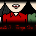 The Candle 3: Fangs Are Fangs