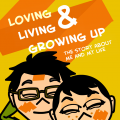 Loving, Living and Growing up