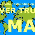 'NEVER TRUST A MAP'