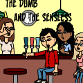 The Dumb and The Sensless