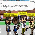 Days I dream