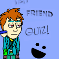 Teh Friend Quiz!