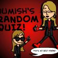 Jumish's Quiz!!!!!!!!!