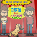 Brand Spanking New! Darth and Kakashi Show!