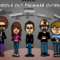 schools out *summer outrage*
