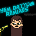 Dayyum Remixes.