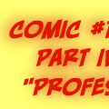 Comic #1 Part IV - Professor