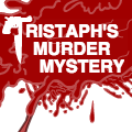 Tristaph's Murder Mystery