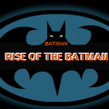 BATMAN - Rise Of The Batman