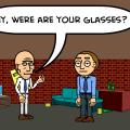 Glasses?
