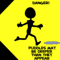 Caution: Puddles Ahead