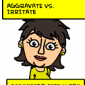 Aggravate vs. Irritate