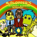 'McPlopper Saturday Morning'