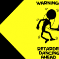 Retarded Dancing Ahead!