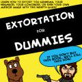 'Extortation For Dummies'